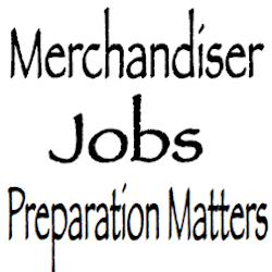 Merchandiser Jobs - Preparation Matters
