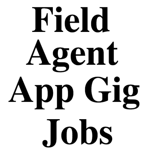 Field Agent App Gig Jobs