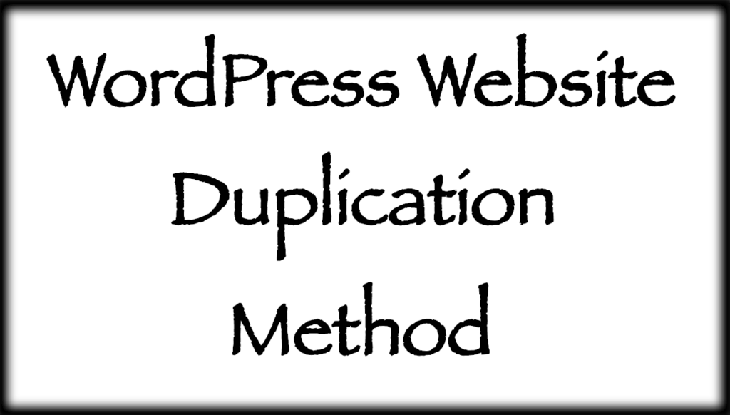 WordPress Website Duplication Method