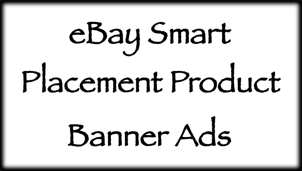 eBay Smart Placement Product Banner Ads